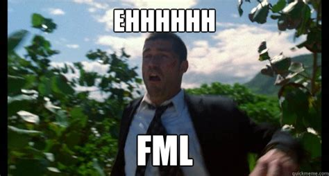 Fml Meme - ehhhhhh fml lost meme quickmeme
