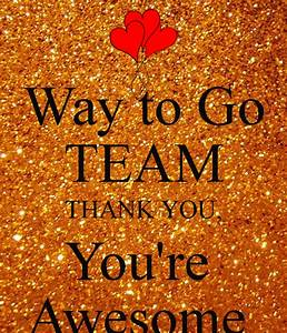 Way to Go TEAM THANK YOU, You're Awesome Poster | Myra ...