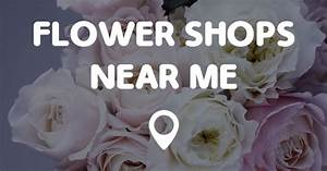 Stores Near Me : flower shops near me points near me ~ Orissabook.com Haus und Dekorationen