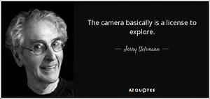 TOP 25 QUOTES B... Jerry N Uelsmann Quotes