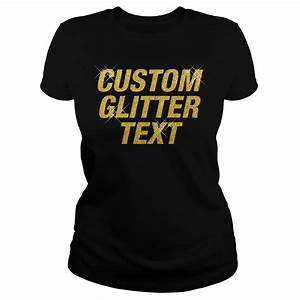 custom glitter text shirt hoodie sweater and long sleeve With design t shirts with glitter letters