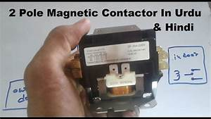 2 Pole Magnetic Contactor Wiring Working In Hindi  U0026 Urdu