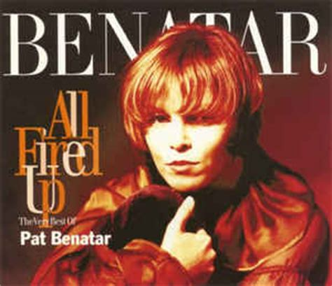 pat benatar all fired up album pat benatar all fired up the best of pat benatar at discogs