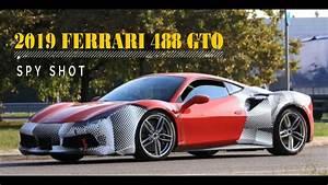Ferrari 488 Gto : watch this new 2019 ferrari 488 gto spy shots youtube ~ Medecine-chirurgie-esthetiques.com Avis de Voitures