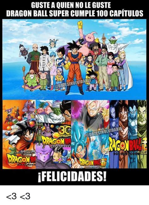Dragon Ball Super Memes - guste a quien no le guste dragon ball super cumple 10o cap 205 tulos sup ifelicidades