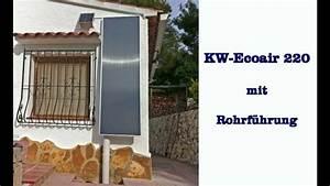 Luftkollektor Selber Bauen : luftkollektor und solarkollektor kw ecoair youtube ~ A.2002-acura-tl-radio.info Haus und Dekorationen