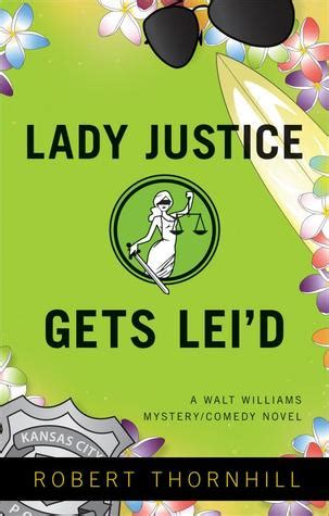 lady justice  leid lady justice  robert thornhill reviews discussion bookclubs lists