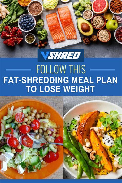 follow  fat shedding meal plan  lose weight