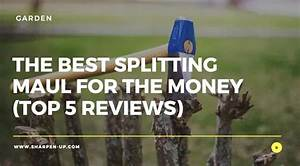 The Best Splitting Maul For The Money  Top 5 Reviews