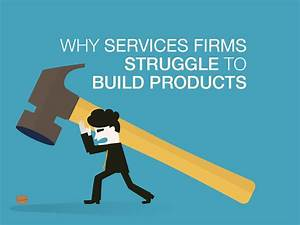 Why Services Firms Struggle To Build Products