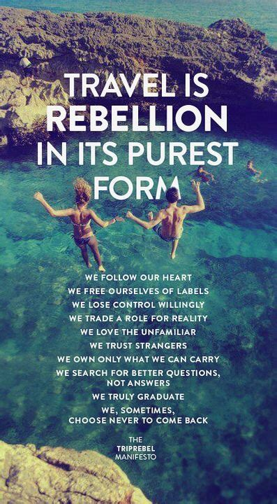 travel is rebellion in its purest form moveme quotes