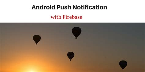 android push notification push notification how to send notifications using android