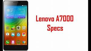 Lenovo A7000 Specs  U0026 Features