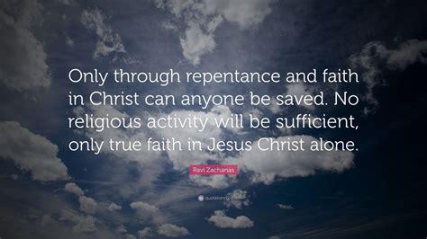 ravi zacharias quote   repentance  faith