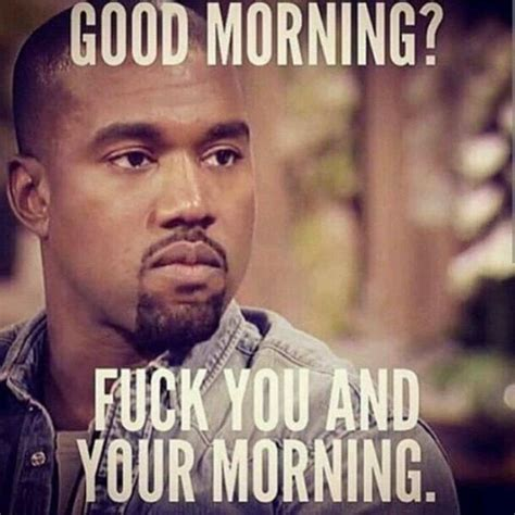 Good Morning Memes Funny - 30 funny good morning memes