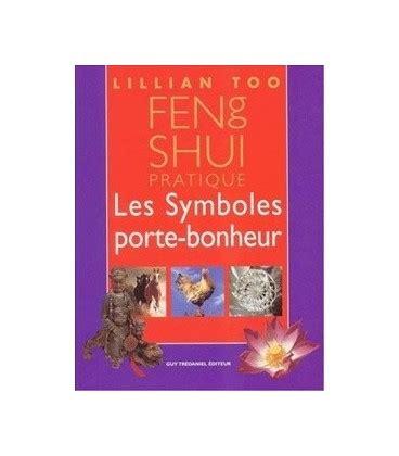 Feng Shui Pratique, Les Symboles Portebonheur