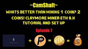 Whats better than mining 1 crypto coin? Claymore Dual ...