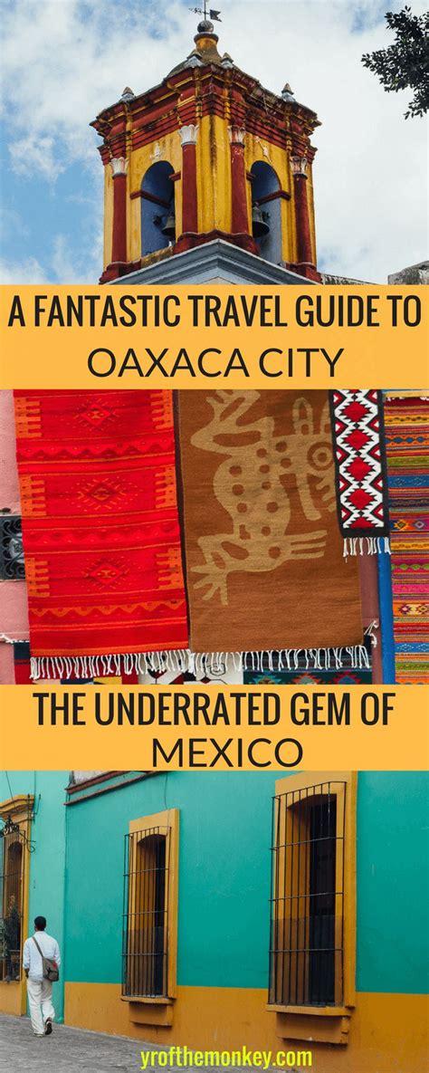 Read this off the beaten path Oaxaca city, Mexico travel ...