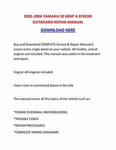 2005 2006 Yamaha 50 60hp 4 Stroke Outboard Repair Manual
