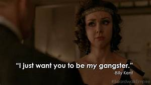 """""""I just want you to be my gangster."""" -Billy Kent # ..."""