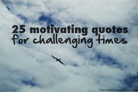 quotes challenging times quotesgram