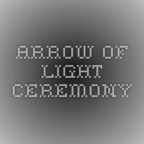 arrow of light ceremony 1000 images about arrow of light on my boys