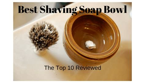 shaving bowls expert buyers guide
