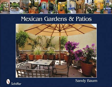 Mexican Gardens & Patios By Sandy Baum, Paperback