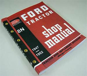 Ford 8n Tractor Shop Manual Service Technical Repair New