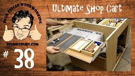 ultimate shop cart blue collar woodworking
