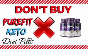 Purefit Keto Diet Pills Review 2019 - Purefit Keto Scam Or Real