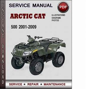 Arctic Cat 500 2001 2009 Factory Service Repair Manual Download