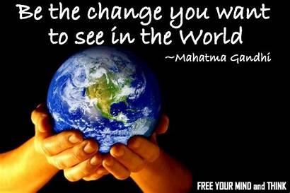 Change Want Gandhi Mahatma Harm Wish Changing