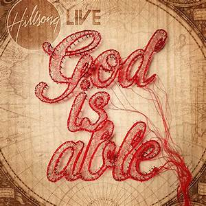 new hillsong 2011 album god is able previews video With love is a four letter word album cover