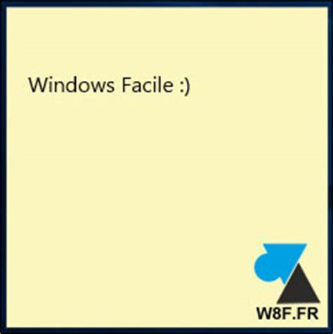 bureau windows 8 disparu où est passé le pense bête de windows 10 windowsfacile fr