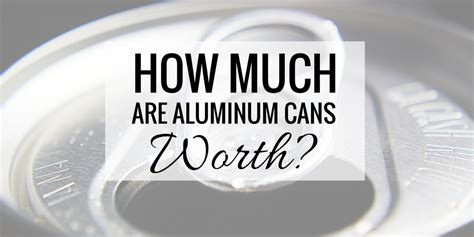 How Much Are Aluminum Cans Worth?