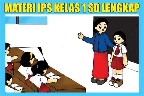 Soal pkn kelas 6 semester 2. Materi IPS Kelas 1 SD/MI Semester 1/2 KTSP Lengkap