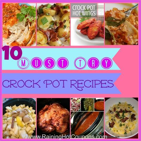 10 crock pot recipes you must try