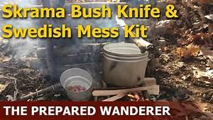 Skrama Bush Blade & Swedish Army Mess Kit - YouTube