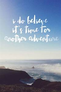 I do believe it's time for another adventure// | More than ...