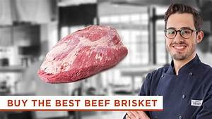 How To Buy The Right Cut Of Beef Brisket  Hint  There U0026 39 S