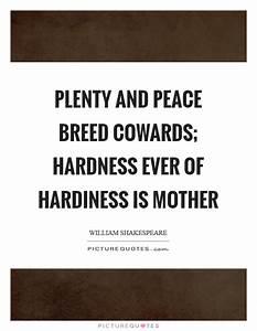 Plenty and peac... Peace And Plenty Quotes