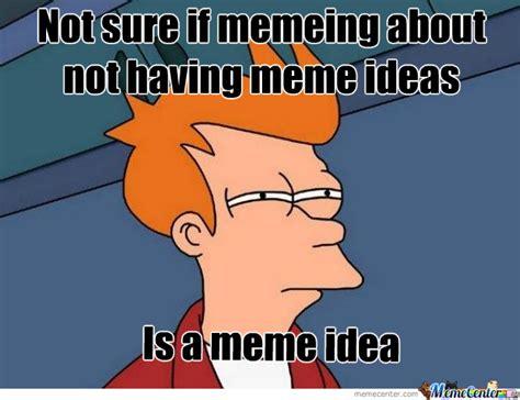For Sure Meme - not sure if meme is meme by imtathingunderurshoe meme center