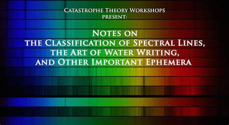Notes On The Classification Of Spectral Lines, The Art Of Water Writing, And Other Important