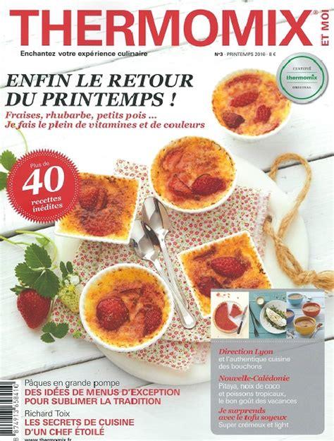 magazine de cuisine gratuit télécharger thermomix et moi no 3 printemps 2016