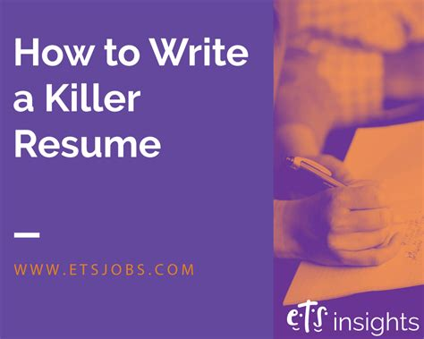 How To Write A Killer Resume by How To Write A Killer Resume Ets Staffing Agency