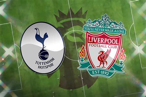 Tottenham vs Liverpool: Prediction, TV channel, live ...