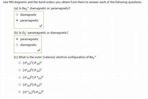 Solved  Use Mo Diagrams And The Bond Orders You Obtain Fro