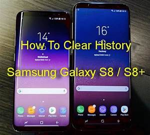 How To Clear History On Samsung Galaxy S8    S8   U00bb User