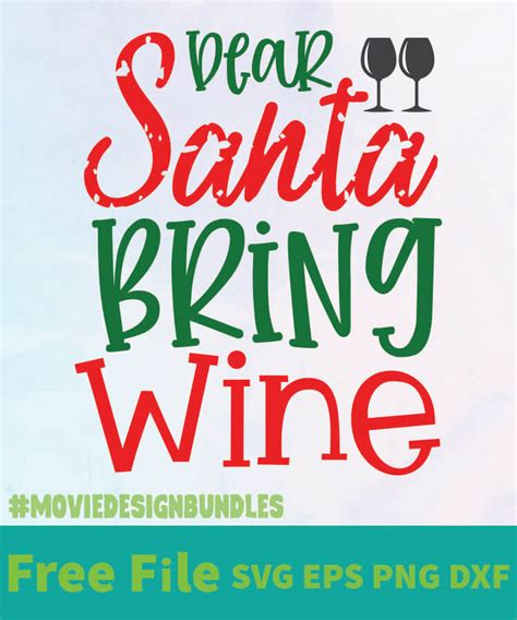 All contents are released under creative commons cc0. DEAR SANTA BRING WINE FREE DESIGNS SVG, ESP, PNG, DXF FOR ...